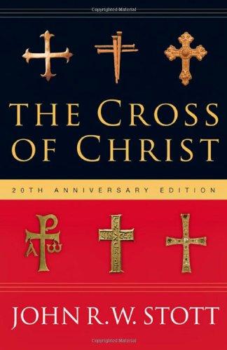 The Cross of Christ by John Stott
