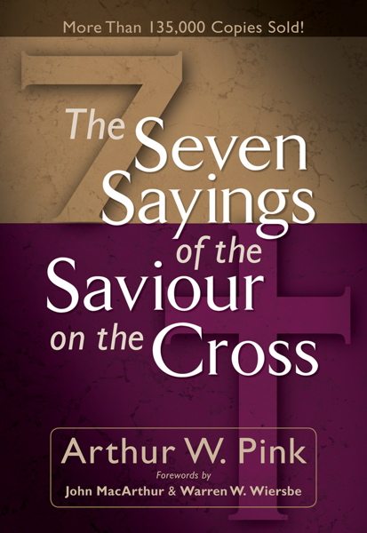 The Seven Sayings of the Saviour on the Cross by A.W. Pink Book Review Cover