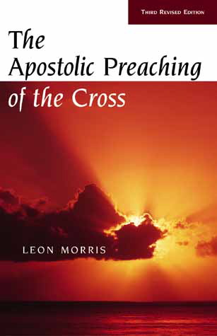apostolic preaching of the cross Leon Morris
