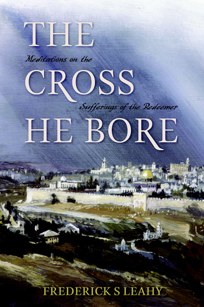the cross he bore leahy books about the cross of Jesus Christ