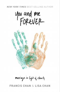 Francis Chan Marriage book - You and Me Forever
