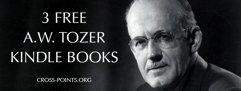 3 Free A.W. Tozer Kindle Books