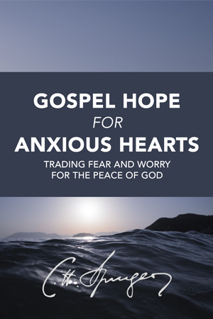 Charles Spurgeon Quotes on Anxiety, Fear, and Worry