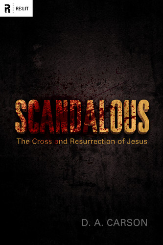 scandalous-the-cross-and-resurrection-of-Jesus-D.A.-Carson-review-cover