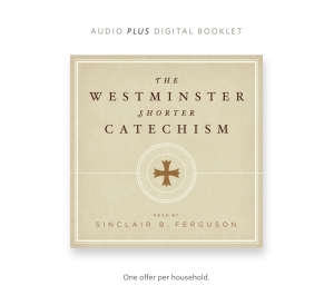 The Westminster Shorter Catechism download bundle by Sinclair Ferguson.