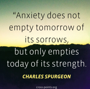 Charles Spurgeon Quote on Anxiety, Worry, Fear