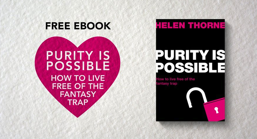 Purity is Possible: How to live free of the fantasy trap