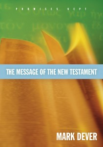 Mark Dever - The Message of the New Testament Audiobook